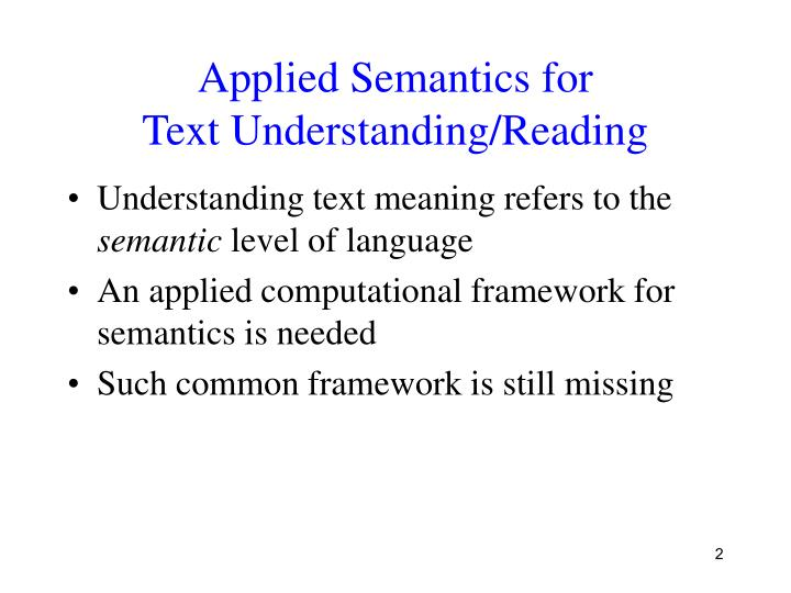 Applied semantics for text understanding reading