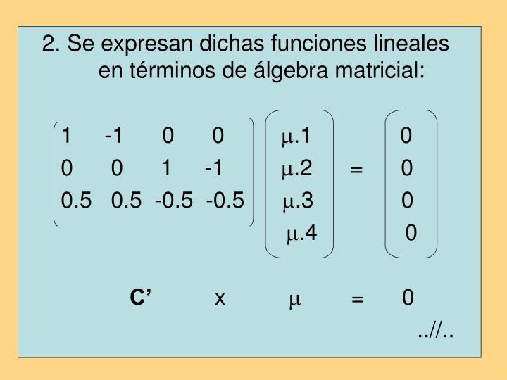 2. Se expresan dichas funciones lineales