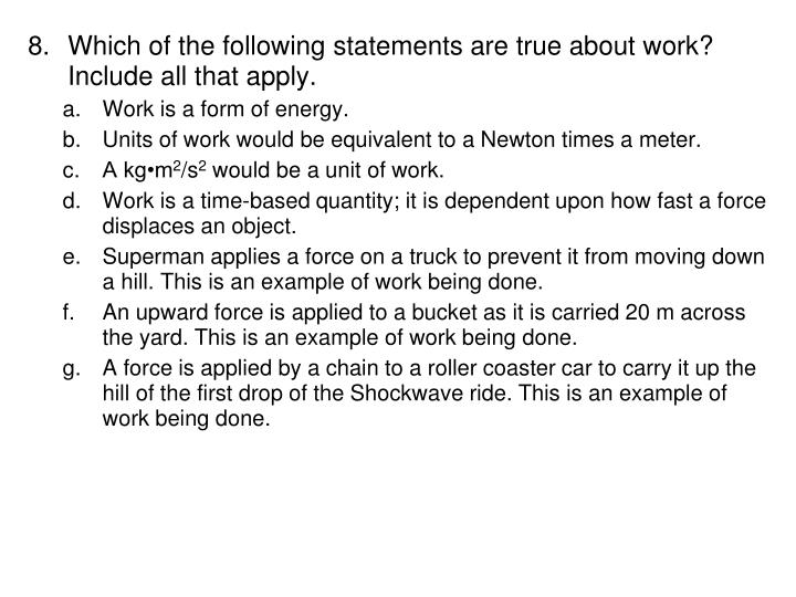 Which of the following statements are true about work? Include all that apply.
