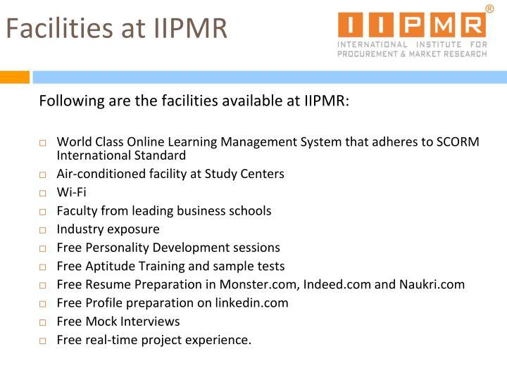 Facilities at IIPMR