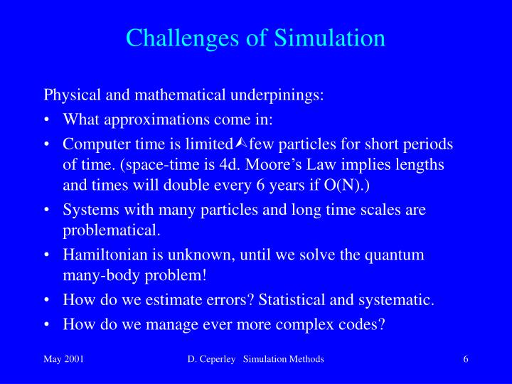 Challenges of Simulation