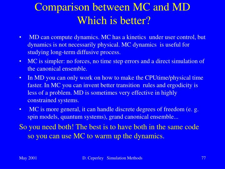 Comparison between MC and MD
