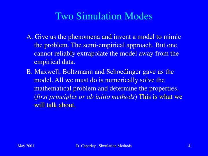 Two Simulation Modes