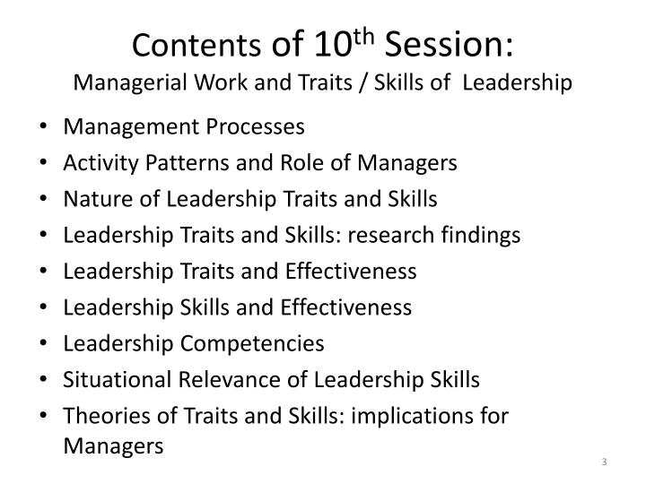 Contents of 10 th session managerial work and traits skills of leadership