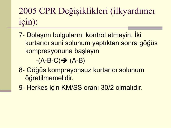 2005 CPR Değişiklikleri (ilkyardımcı için):