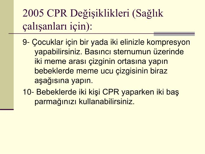 2005 CPR Değişiklikleri (Sağlık çalışanları için):