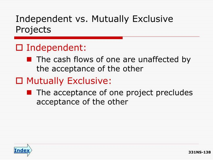 Independent vs. Mutually Exclusive Projects