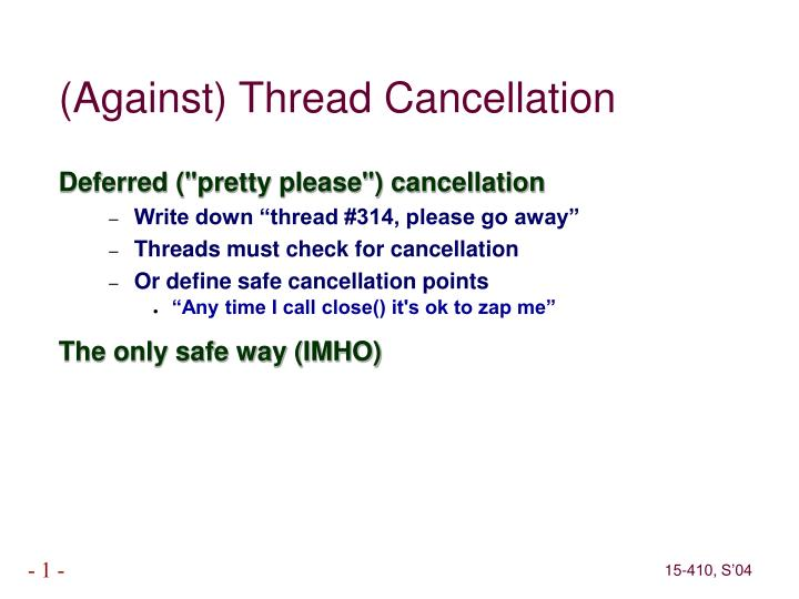 (Against) Thread Cancellation