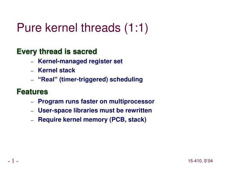 Pure kernel threads (1:1)