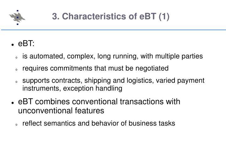 3. Characteristics of eBT (1)
