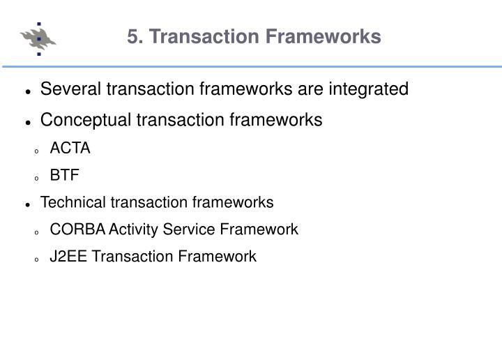 5. Transaction Frameworks