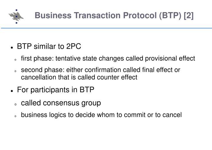 Business Transaction Protocol (BTP) [2]
