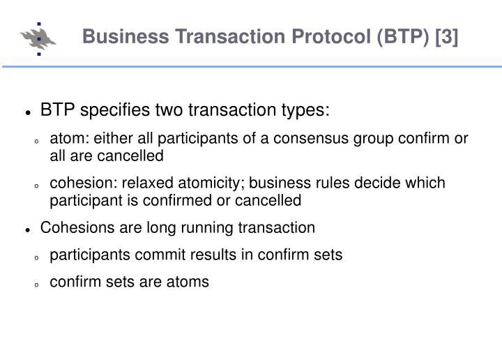 Business Transaction Protocol (BTP) [3]