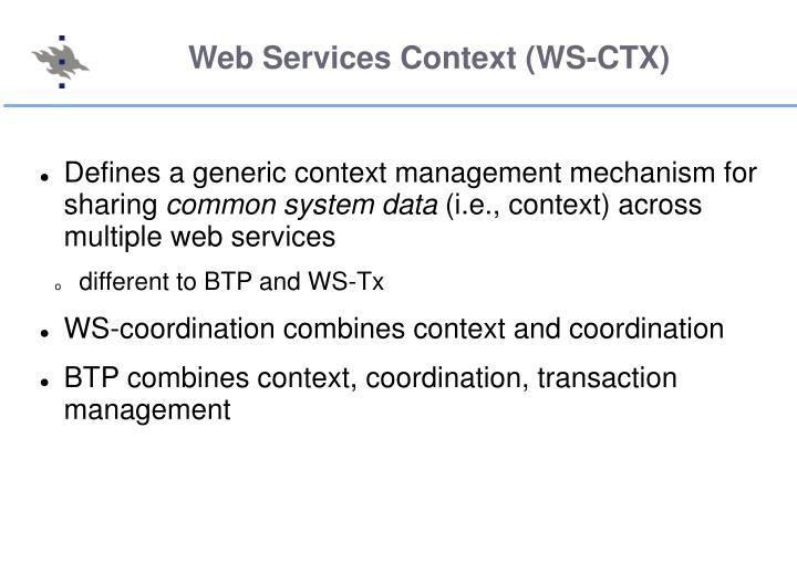 Web Services Context (WS-CTX)