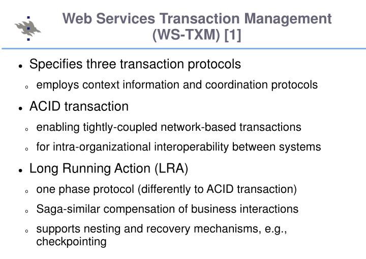 Web Services Transaction Management (WS-TXM) [1]