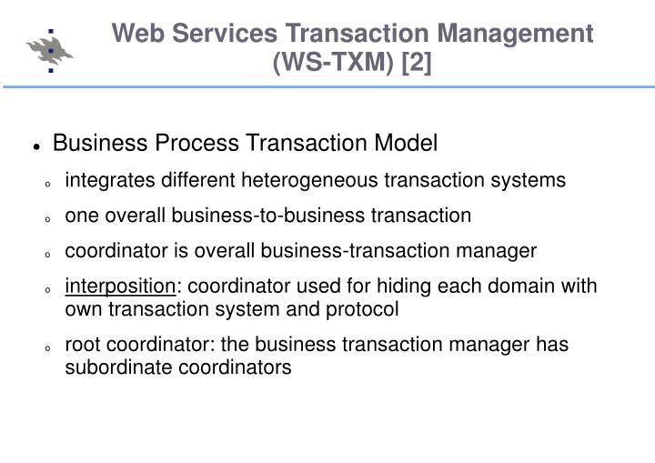Web Services Transaction Management (WS-TXM) [2]
