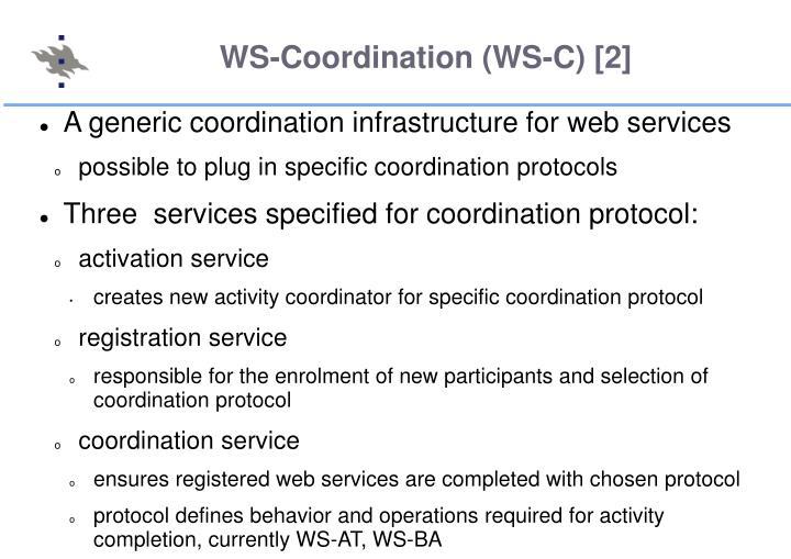 WS-Coordination (WS-C) [2]