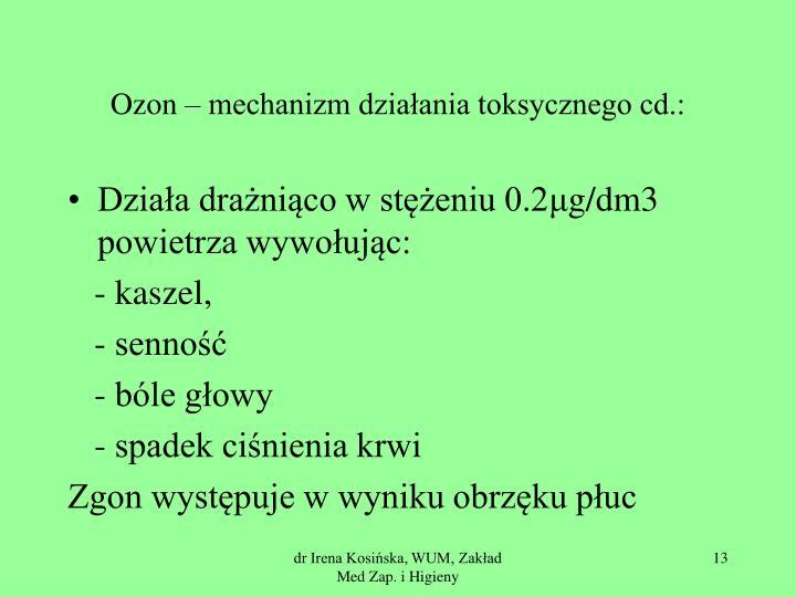 Ozon – mechanizm działania toksycznego cd.:
