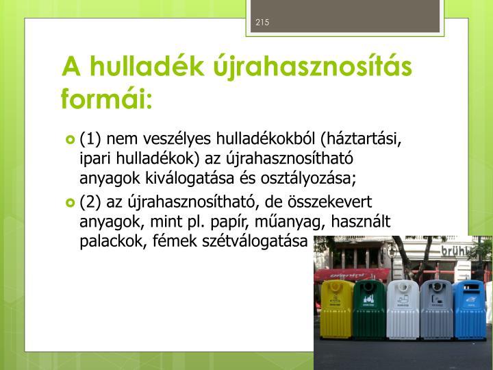 A hulladék újrahasznosítás formái: