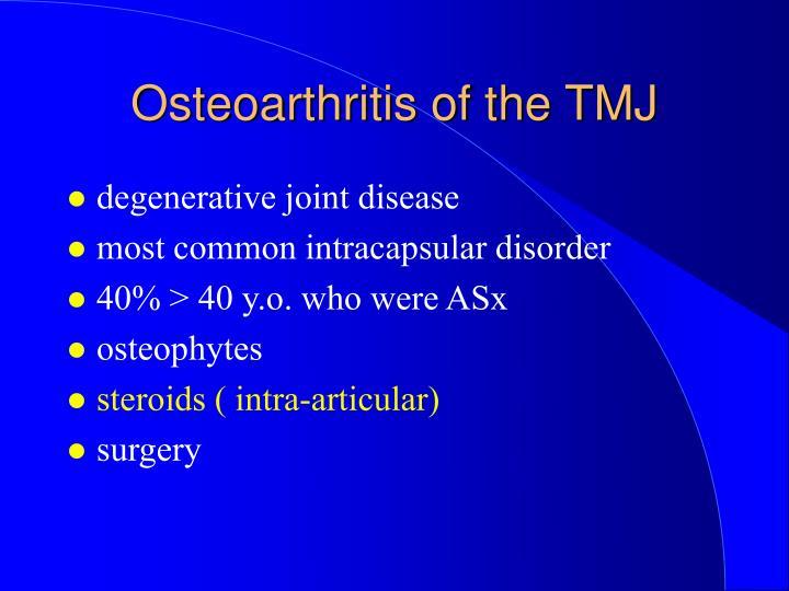 Osteoarthritis of the TMJ
