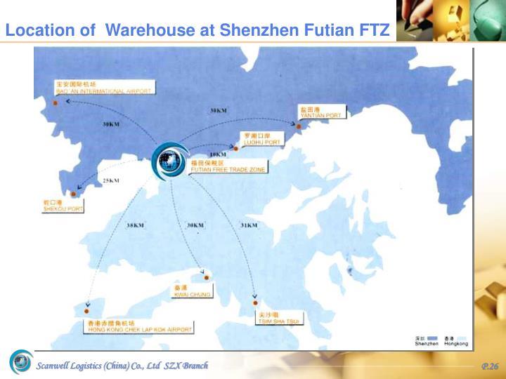 Location of  Warehouse at Shenzhen Futian FTZ