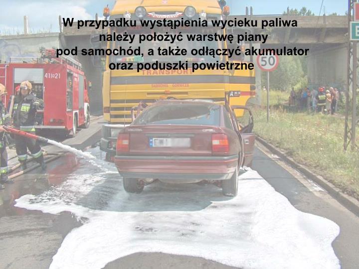 W przypadku wystąpienia wycieku paliwa