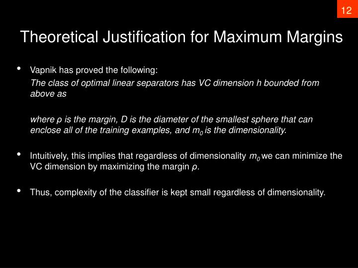 Theoretical Justification for Maximum Margins