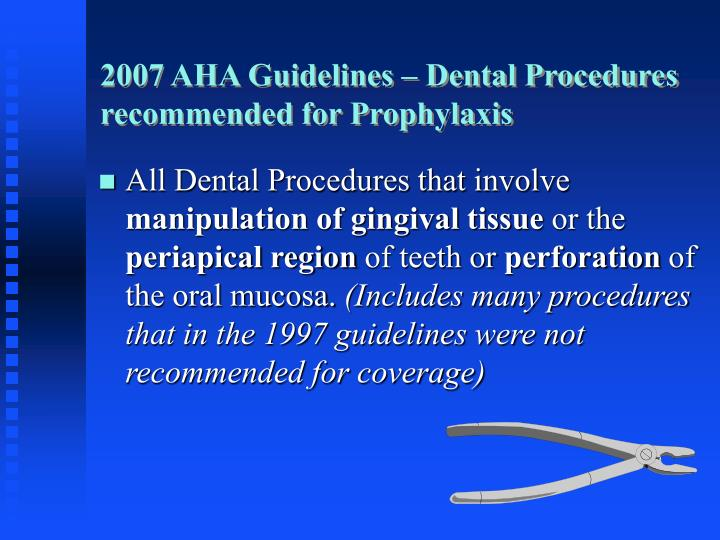 2007 AHA Guidelines – Dental Procedures recommended for Prophylaxis