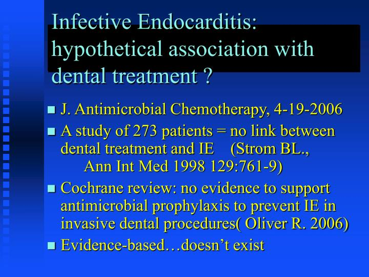 Infective Endocarditis: hypothetical association with dental treatment ?