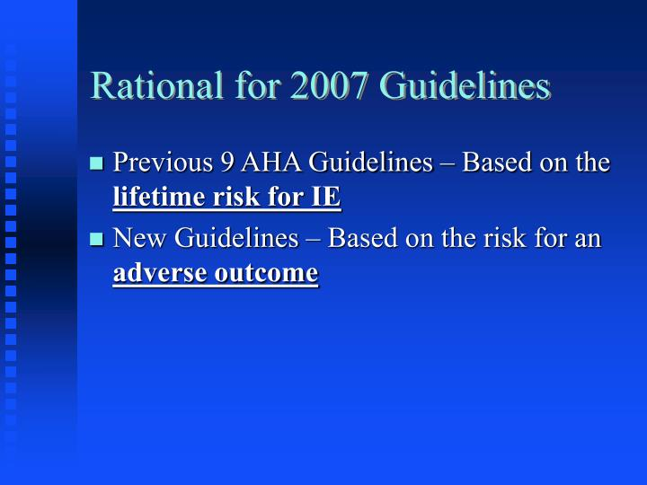 Rational for 2007 Guidelines