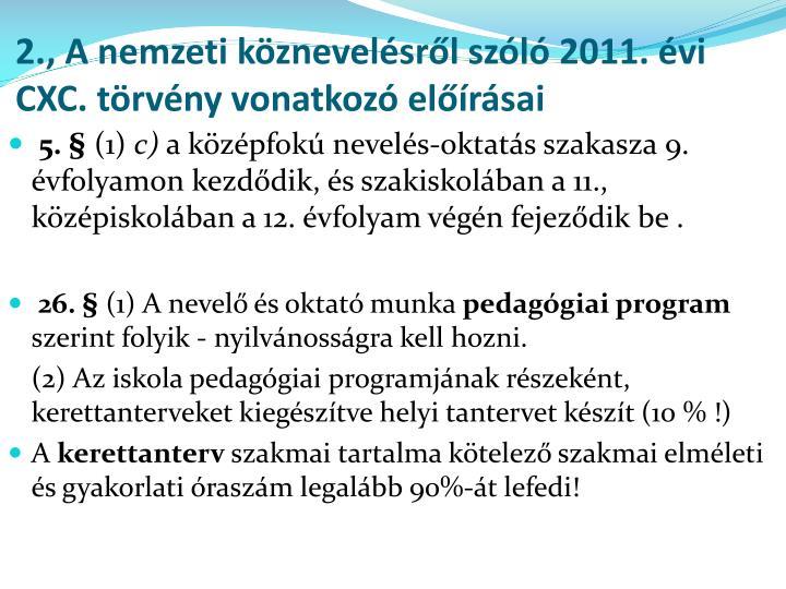 2., A nemzeti köznevelésről szóló 2011. évi CXC. törvény vonatkozó előírásai