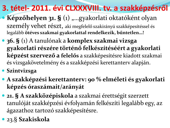 3. tétel- 2011. évi CLXXXVIII. tv. a szakképzésről