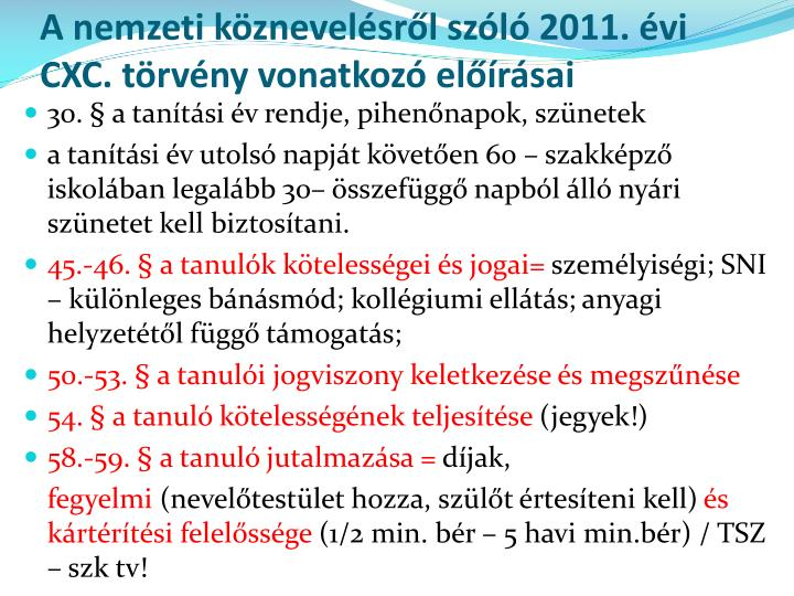 A nemzeti köznevelésről szóló 2011. évi CXC. törvény vonatkozó előírásai