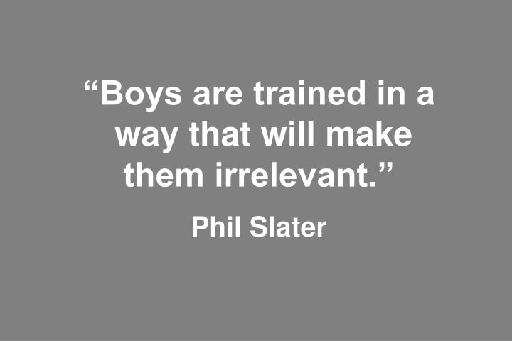 """""""Boys are trained in a"""