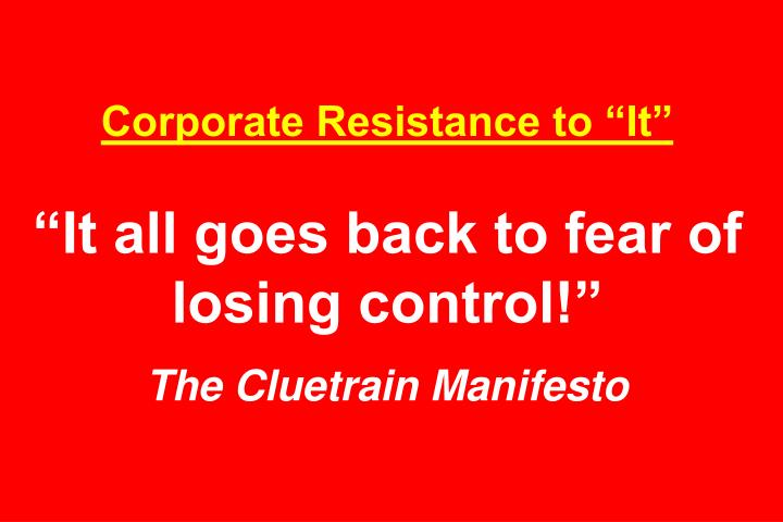 """Corporate Resistance to """"It"""""""
