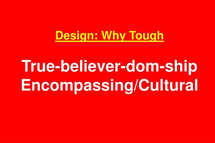 Design: Why Tough