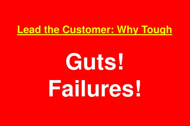 Lead the Customer: Why Tough