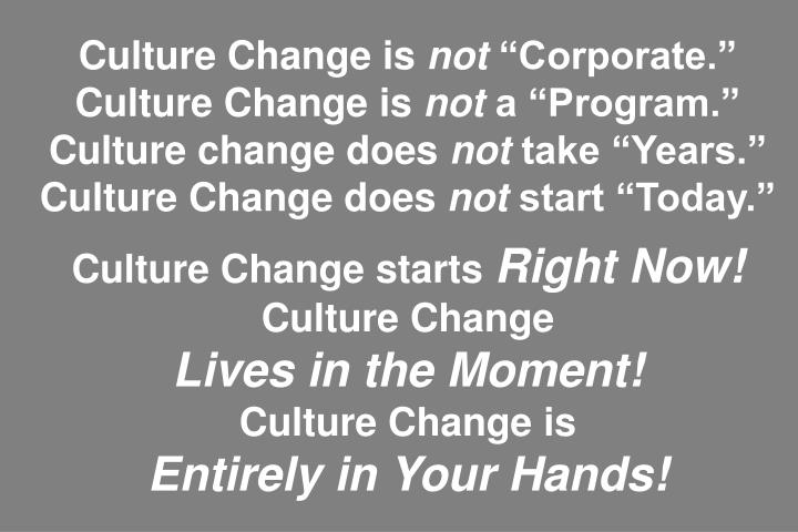 Culture Change is