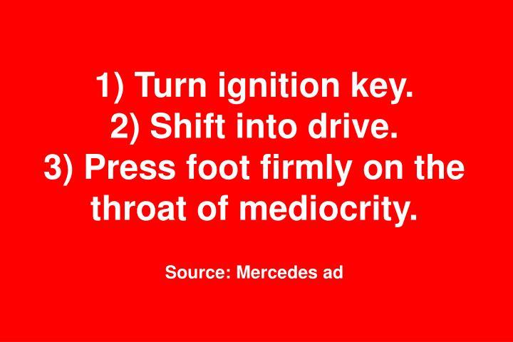 1) Turn ignition key.