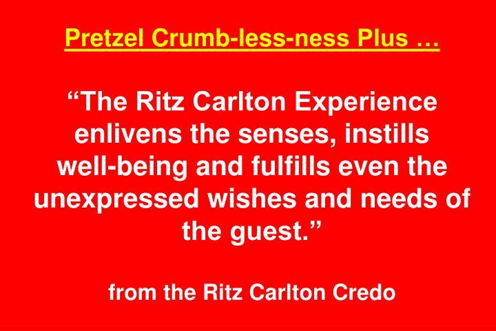 Pretzel Crumb-less-ness Plus …