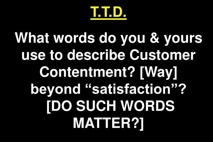 T.T.D.