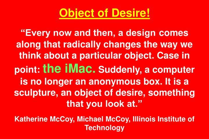 Object of Desire!