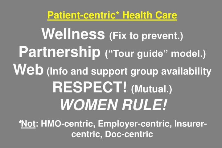 Patient-centric* Health Care