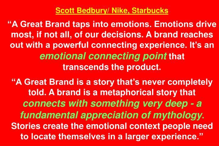 Scott Bedbury/ Nike, Starbucks