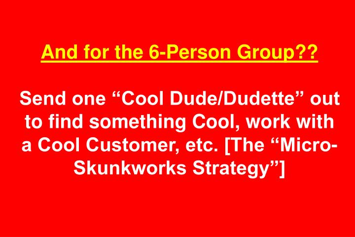 And for the 6-Person Group??