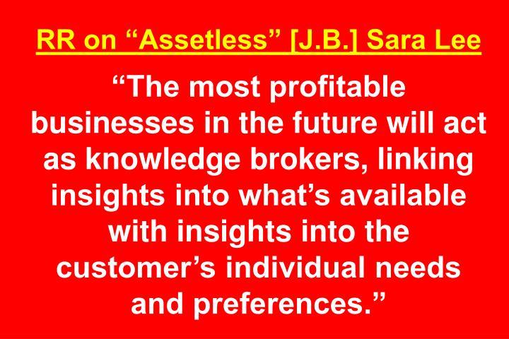 "RR on ""Assetless"" [J.B.] Sara Lee"