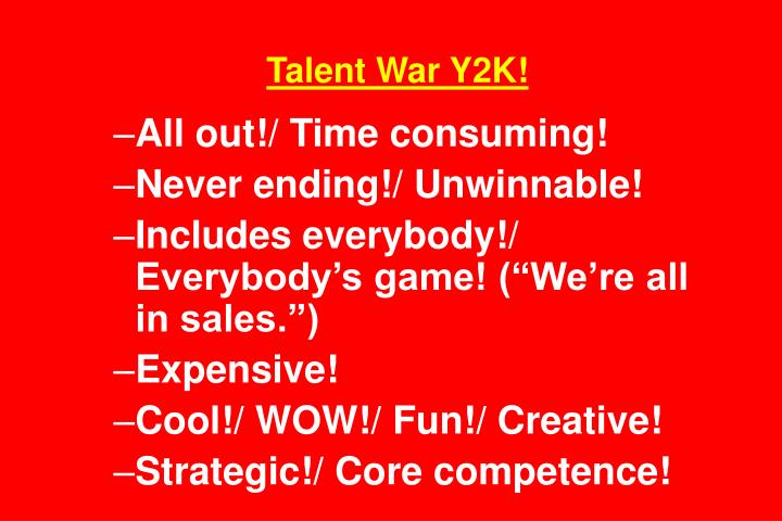Talent War Y2K!
