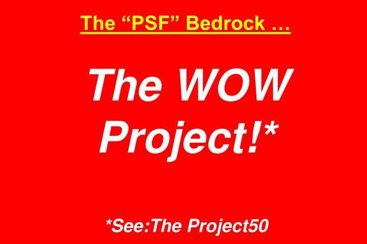 "The ""PSF"" Bedrock …"