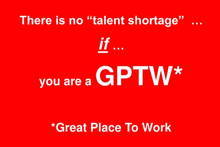 """There is no """"talent shortage""""  …"""