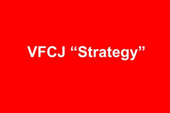 """VFCJ """"Strategy"""""""